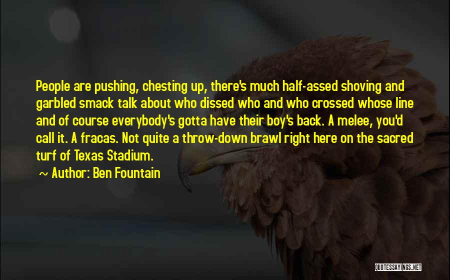 Down Talk Quotes By Ben Fountain