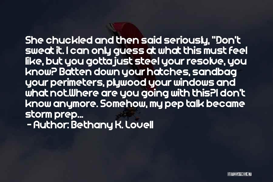 Down Talk Quotes By Bethany K. Lovell