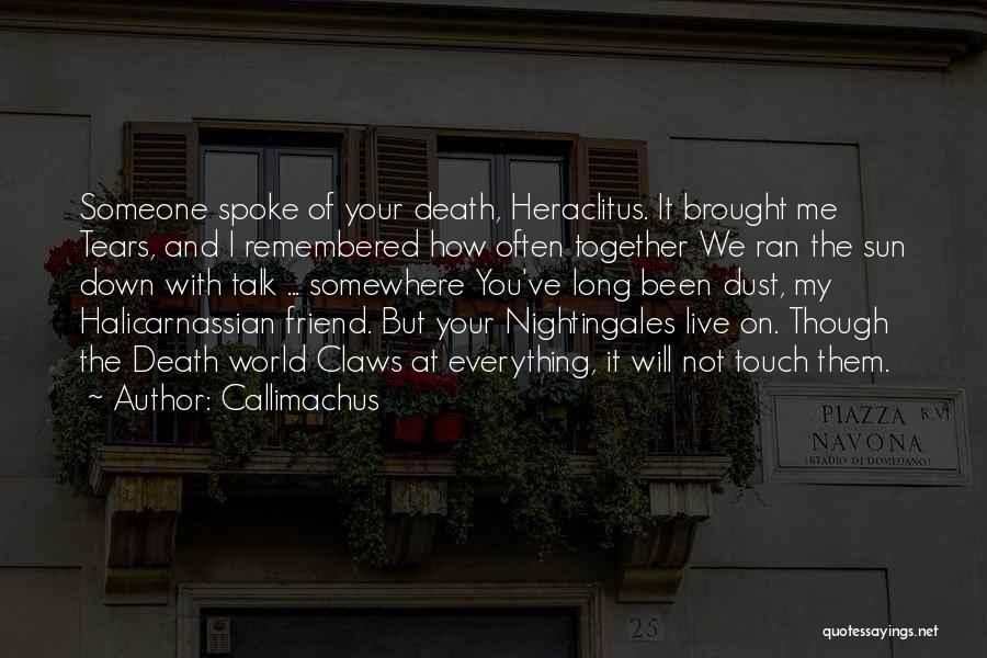 Down Talk Quotes By Callimachus