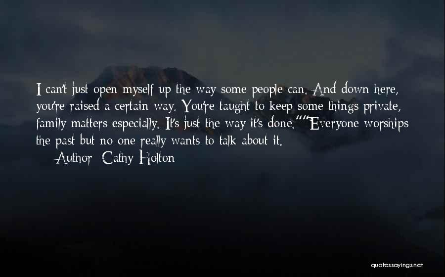 Down Talk Quotes By Cathy Holton