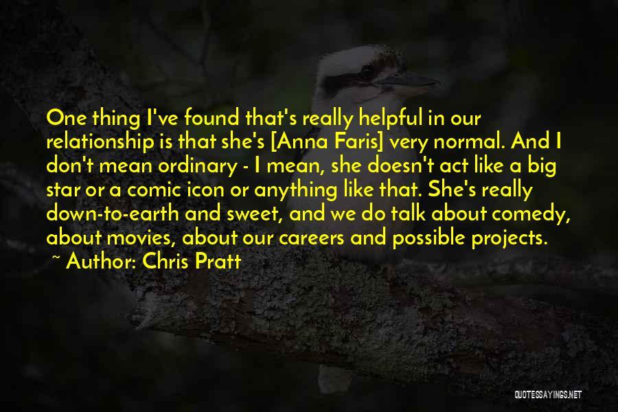 Down Talk Quotes By Chris Pratt