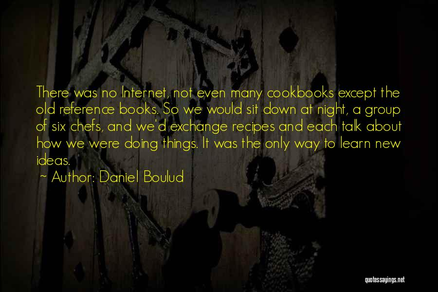 Down Talk Quotes By Daniel Boulud