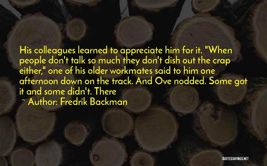 Down Talk Quotes By Fredrik Backman