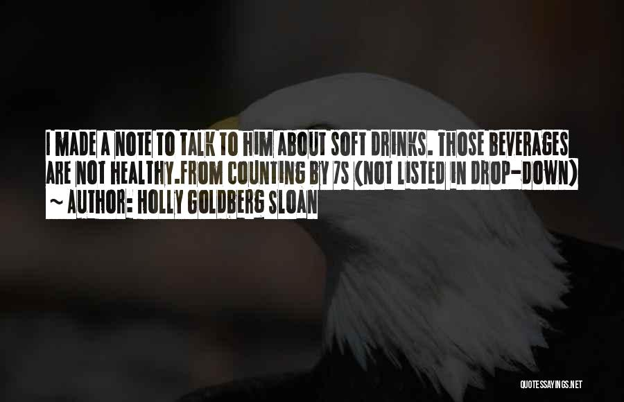 Down Talk Quotes By Holly Goldberg Sloan