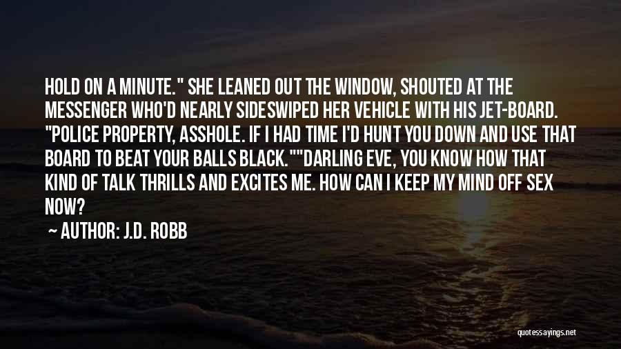 Down Talk Quotes By J.D. Robb