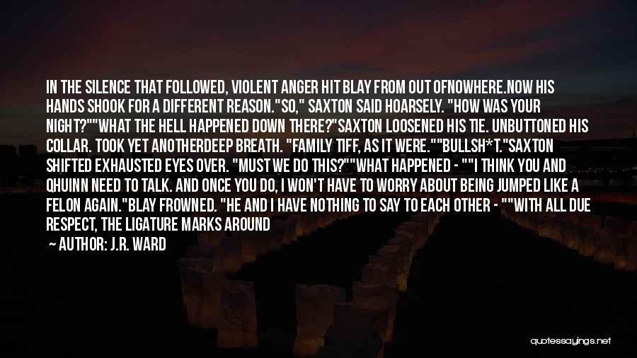 Down Talk Quotes By J.R. Ward