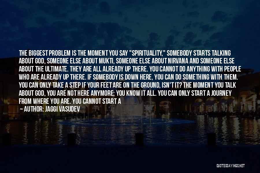 Down Talk Quotes By Jaggi Vasudev