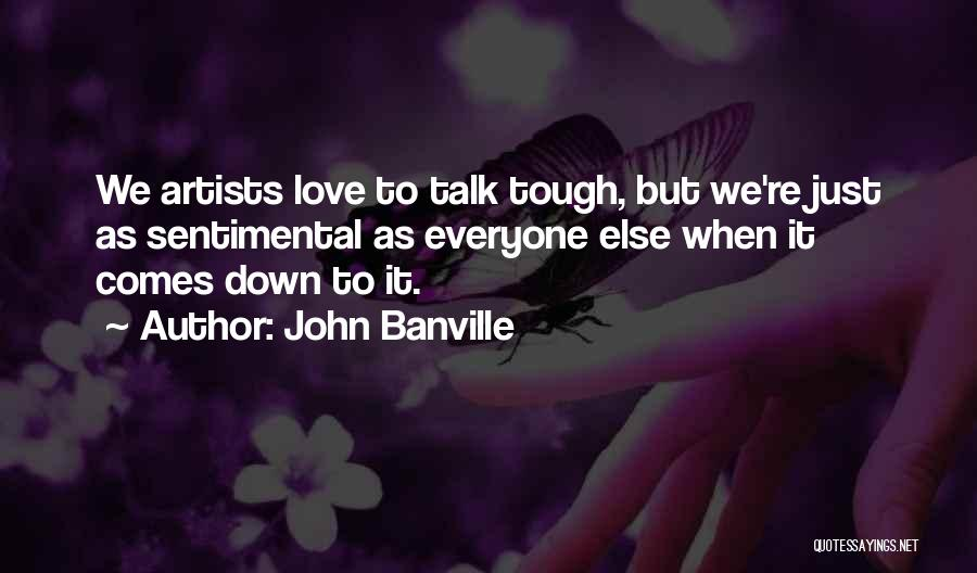 Down Talk Quotes By John Banville