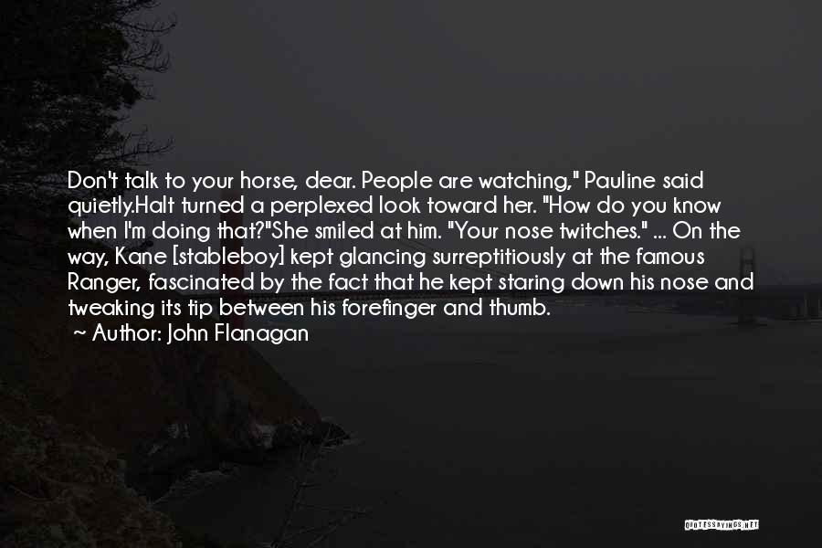 Down Talk Quotes By John Flanagan