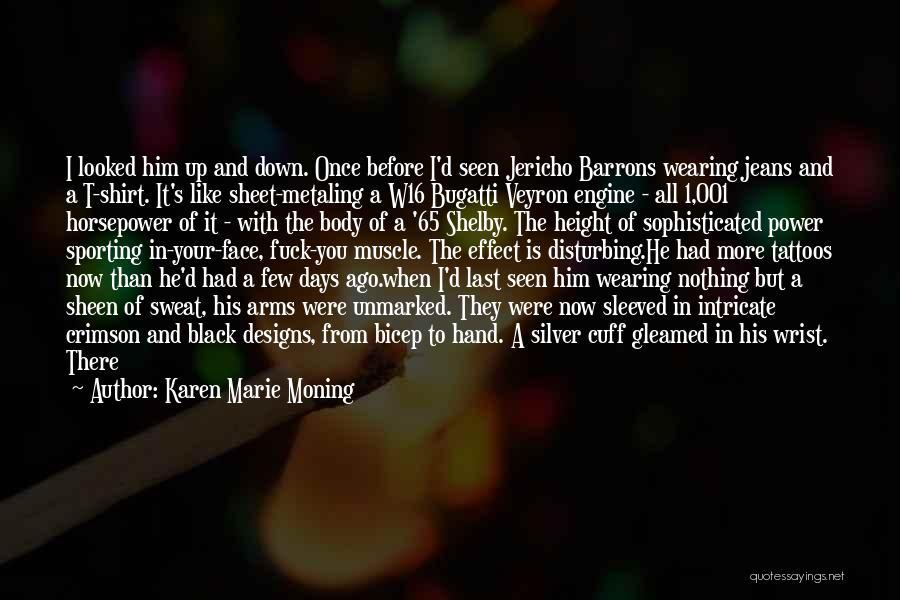 Down Talk Quotes By Karen Marie Moning
