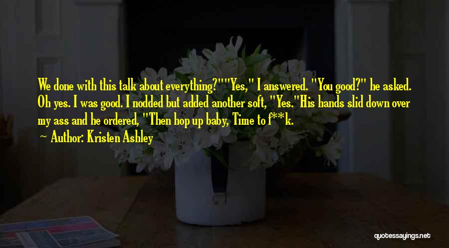Down Talk Quotes By Kristen Ashley