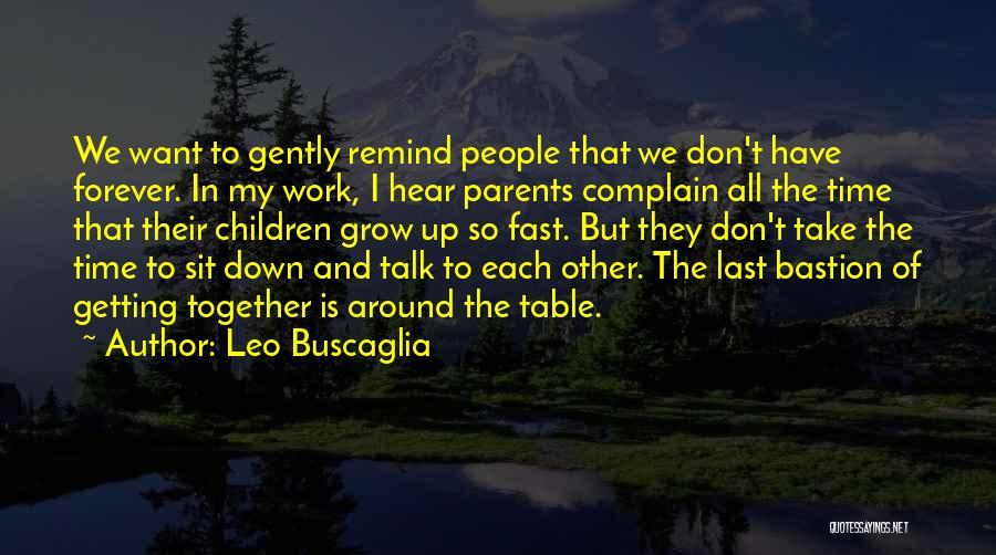 Down Talk Quotes By Leo Buscaglia