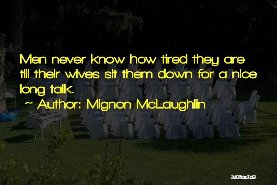 Down Talk Quotes By Mignon McLaughlin