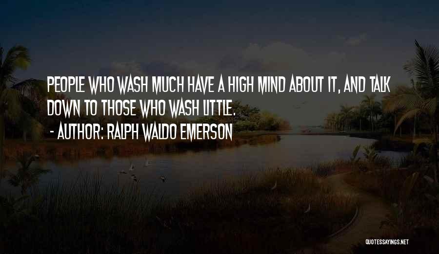 Down Talk Quotes By Ralph Waldo Emerson