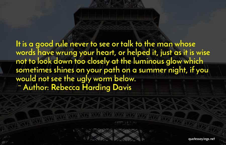 Down Talk Quotes By Rebecca Harding Davis