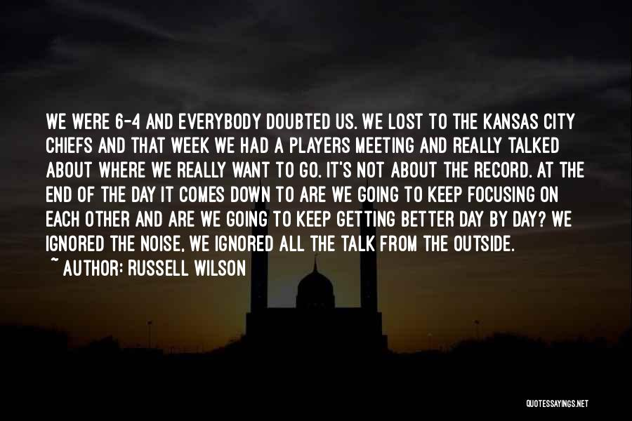Down Talk Quotes By Russell Wilson
