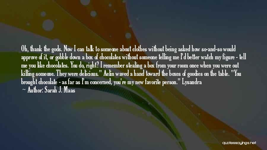 Down Talk Quotes By Sarah J. Maas