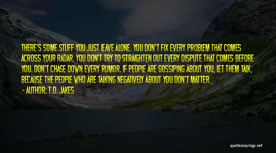 Down Talk Quotes By T.D. Jakes