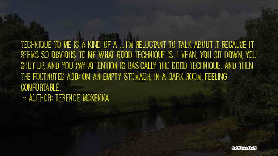 Down Talk Quotes By Terence McKenna