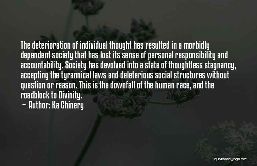 Downfall Of Society Quotes By Ka Chinery