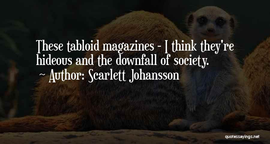 Downfall Of Society Quotes By Scarlett Johansson