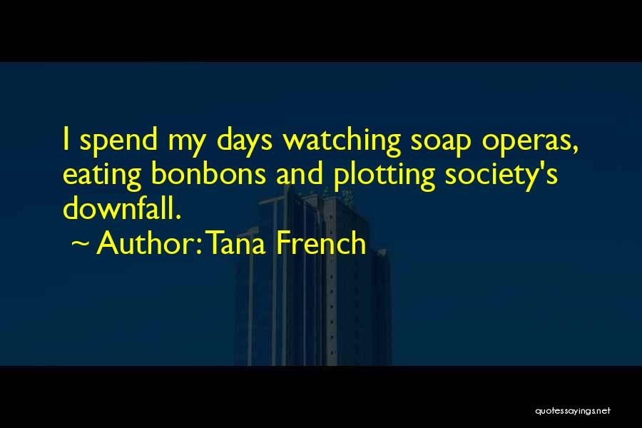 Downfall Of Society Quotes By Tana French