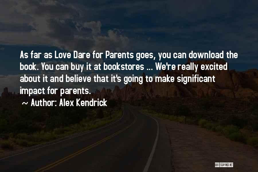 Download Quotes By Alex Kendrick