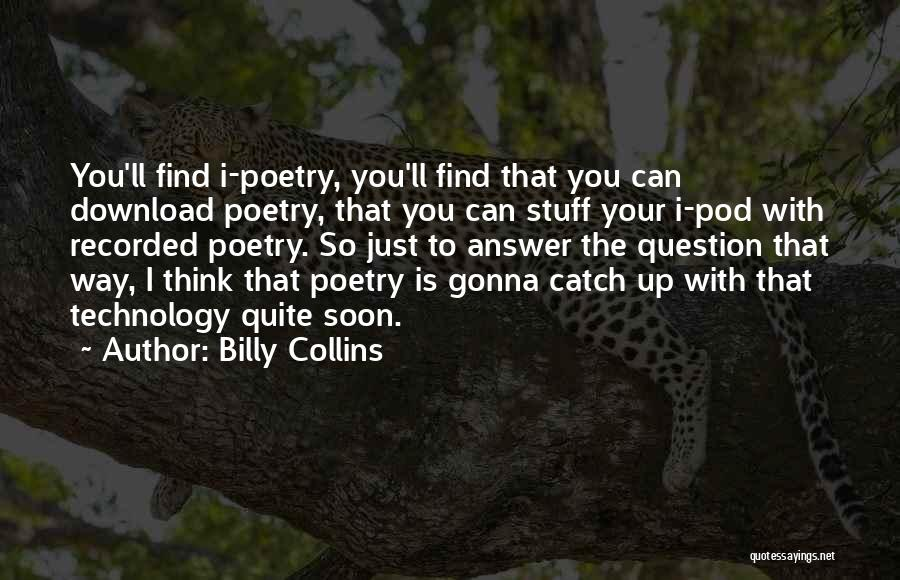 Download Quotes By Billy Collins