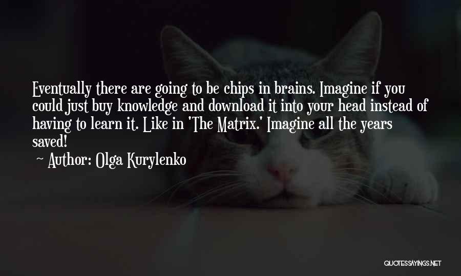 Download Quotes By Olga Kurylenko
