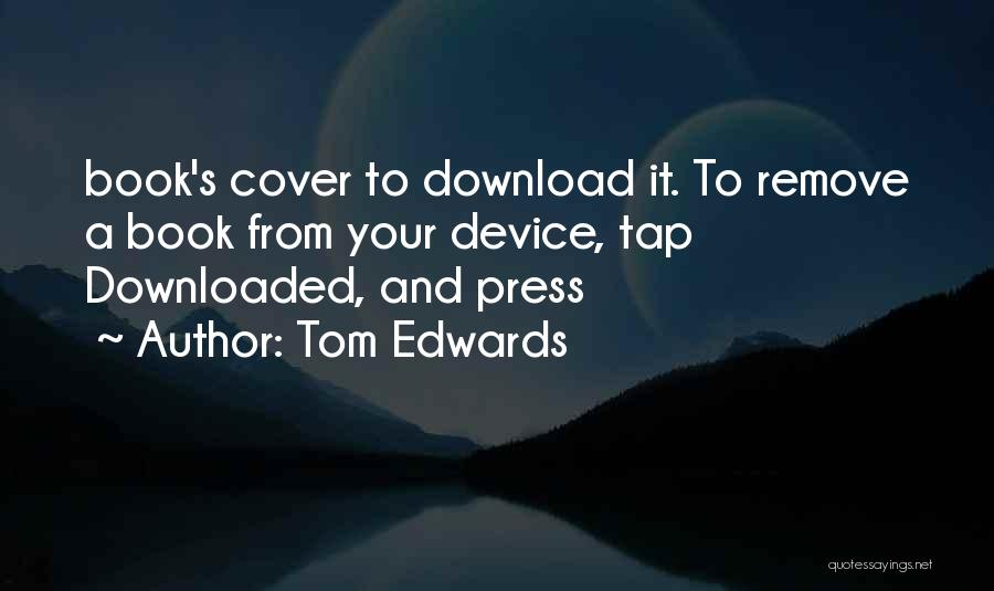 Download Quotes By Tom Edwards