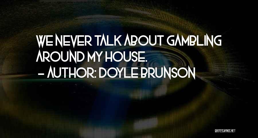 Doyle Brunson Quotes 1923949