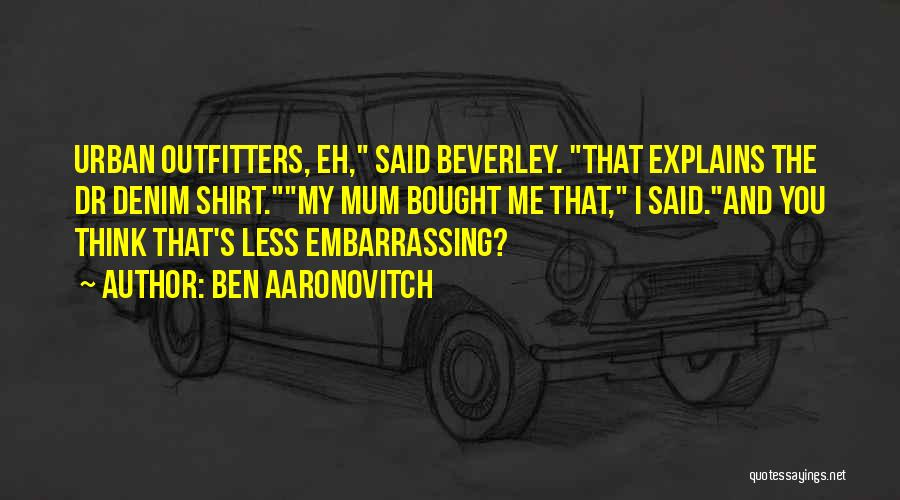 Dr Ben Quotes By Ben Aaronovitch