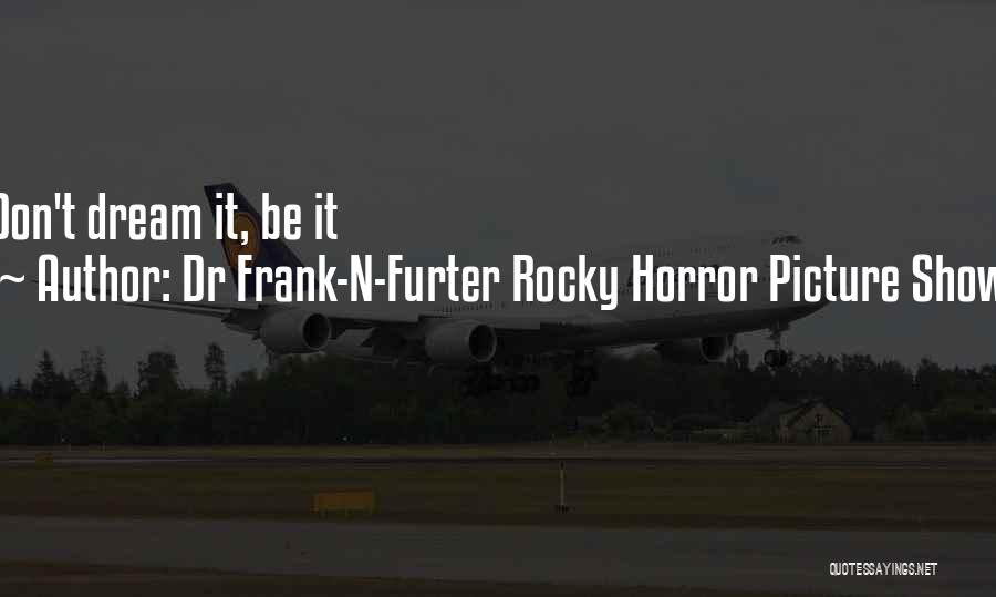 Dr Frank-N-Furter Rocky Horror Picture Show Quotes 1352459
