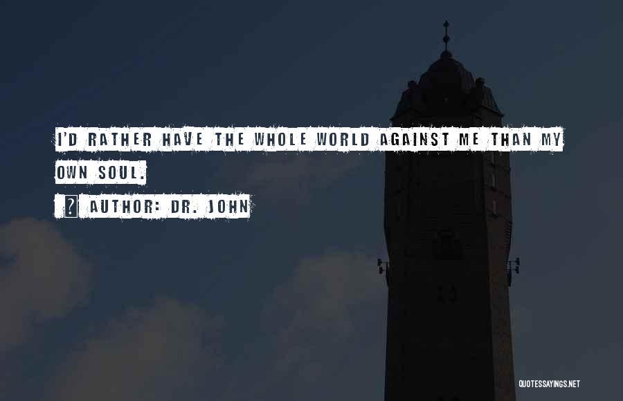 Dr. John Quotes 1198726