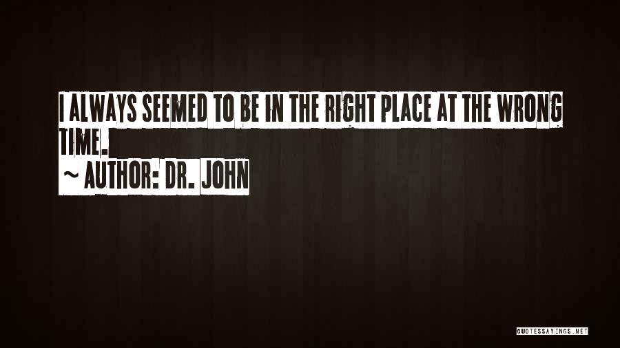 Dr. John Quotes 1270738