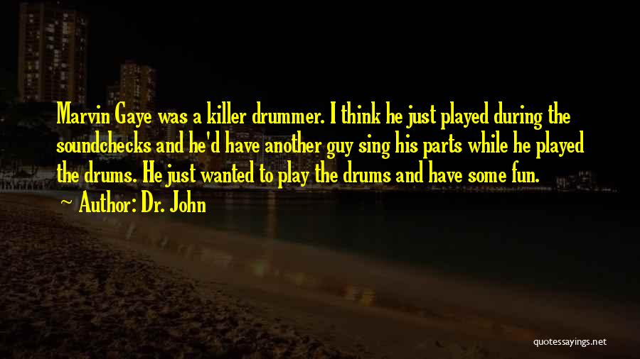 Dr. John Quotes 1414111