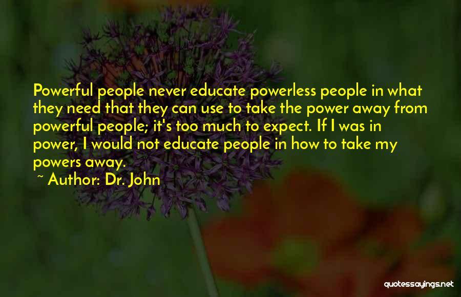 Dr. John Quotes 968009
