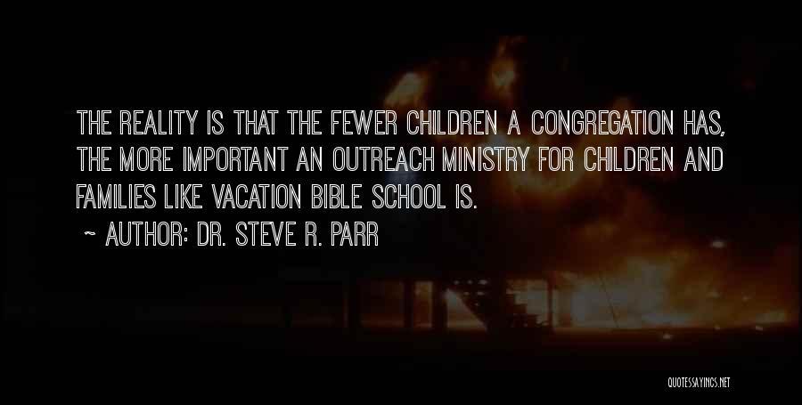 Dr. Steve R. Parr Quotes 1037689
