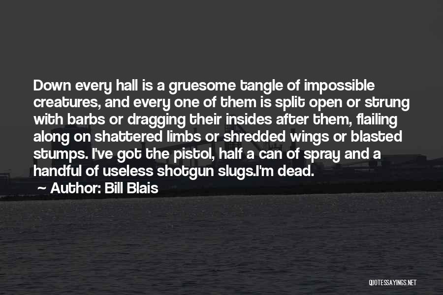 Dragging Me Down Quotes By Bill Blais