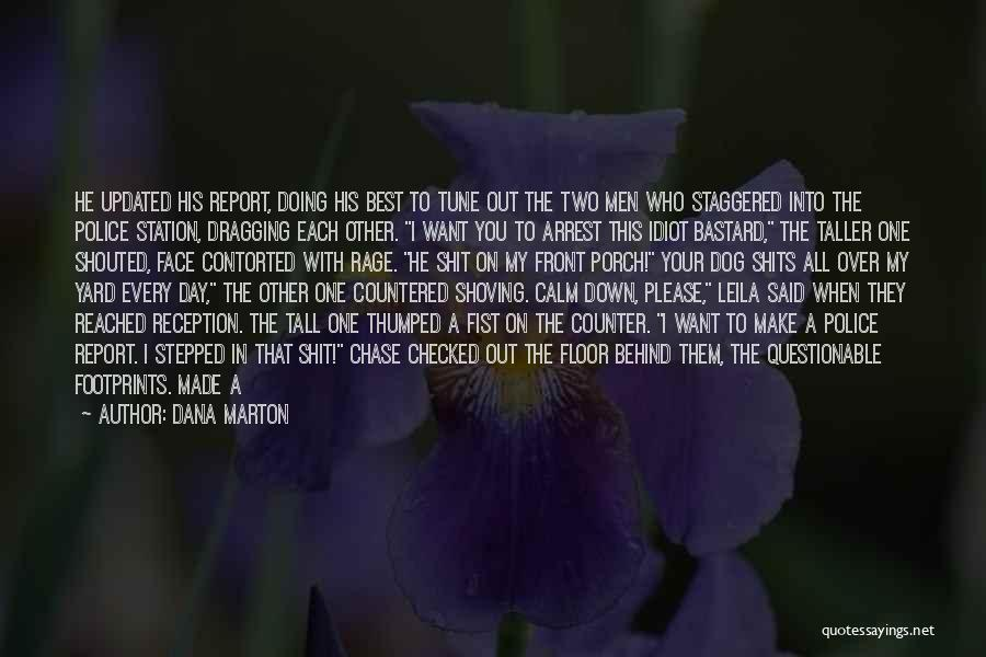 Dragging Me Down Quotes By Dana Marton