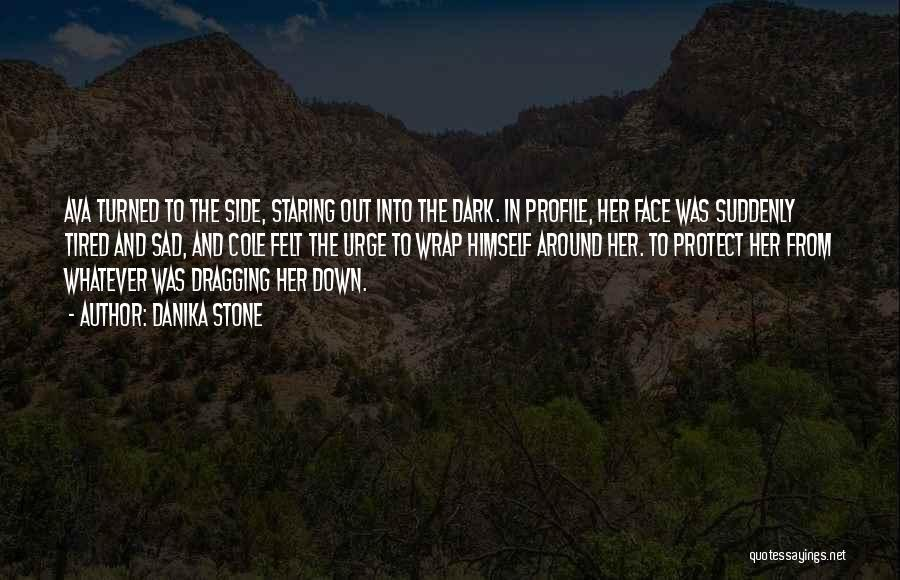 Dragging Me Down Quotes By Danika Stone