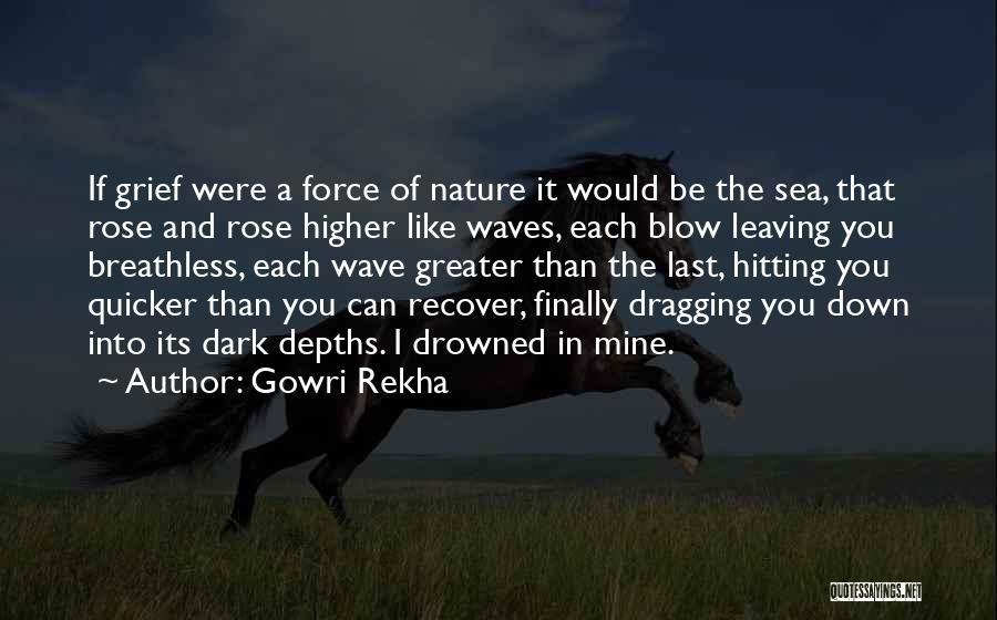 Dragging Me Down Quotes By Gowri Rekha