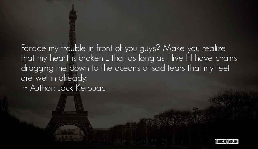 Dragging Me Down Quotes By Jack Kerouac