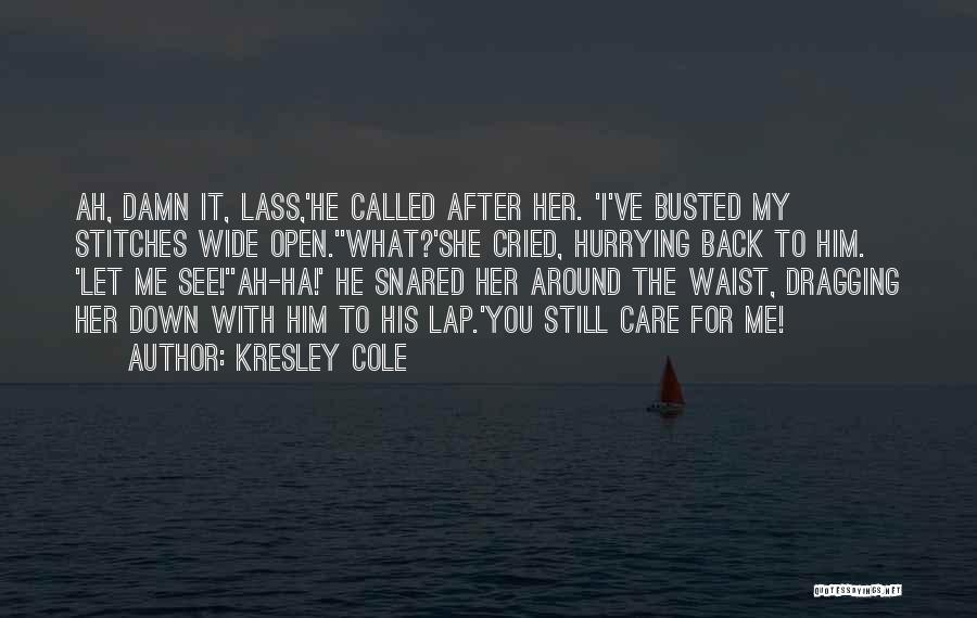 Dragging Me Down Quotes By Kresley Cole