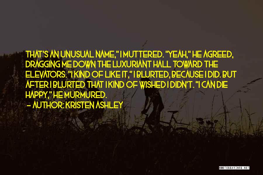 Dragging Me Down Quotes By Kristen Ashley