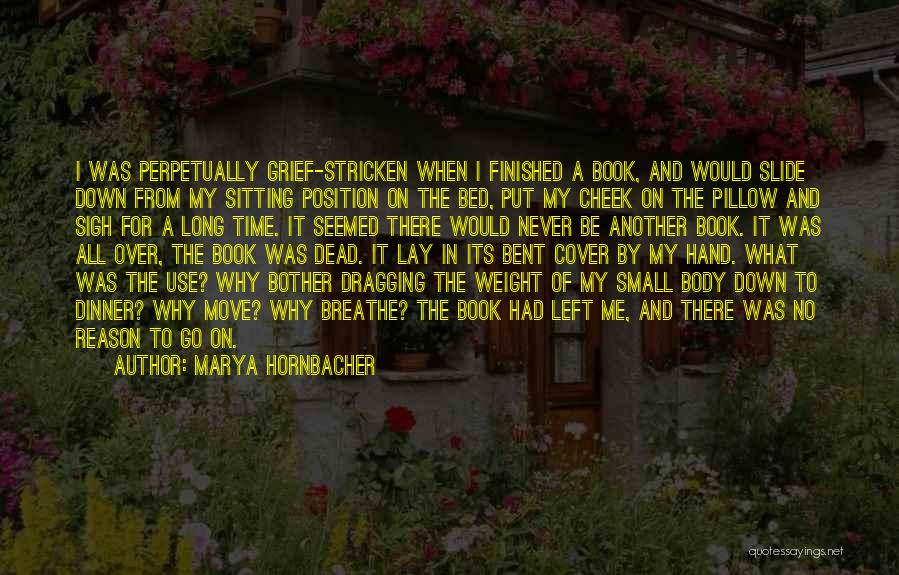 Dragging Me Down Quotes By Marya Hornbacher
