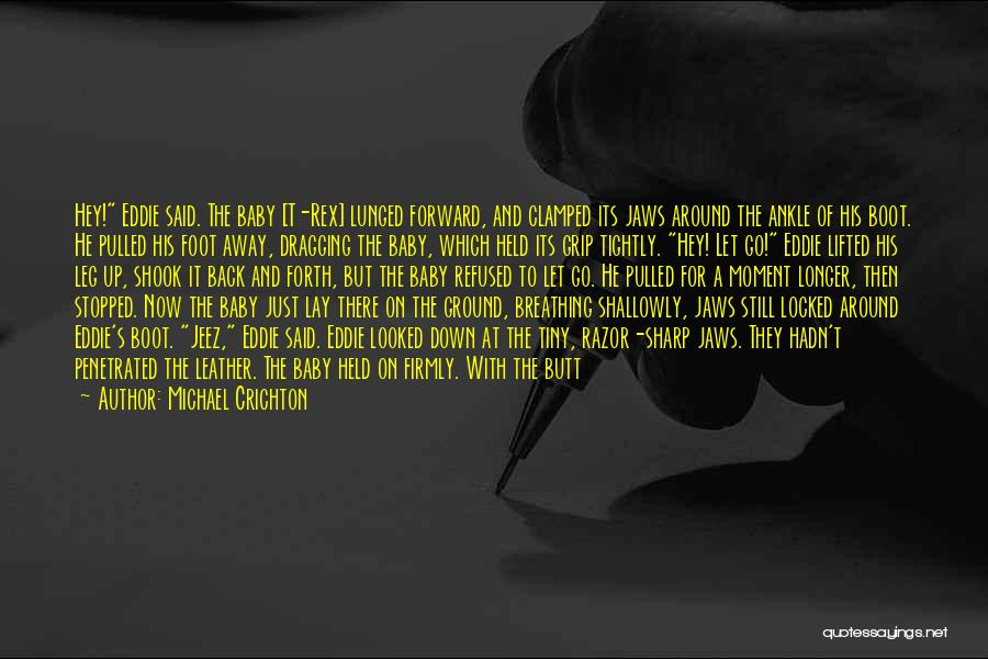Dragging Me Down Quotes By Michael Crichton