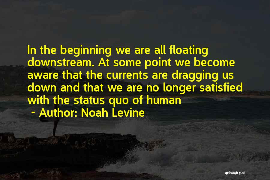 Dragging Me Down Quotes By Noah Levine