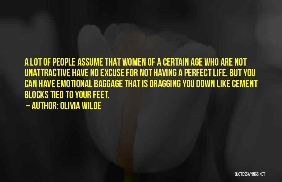 Dragging Me Down Quotes By Olivia Wilde