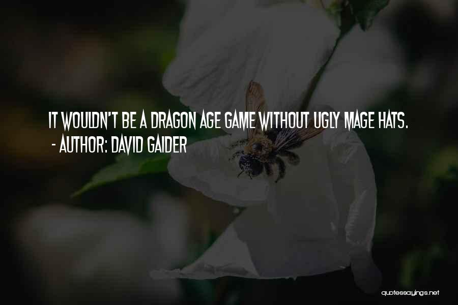 Dragon Age Mage Quotes By David Gaider